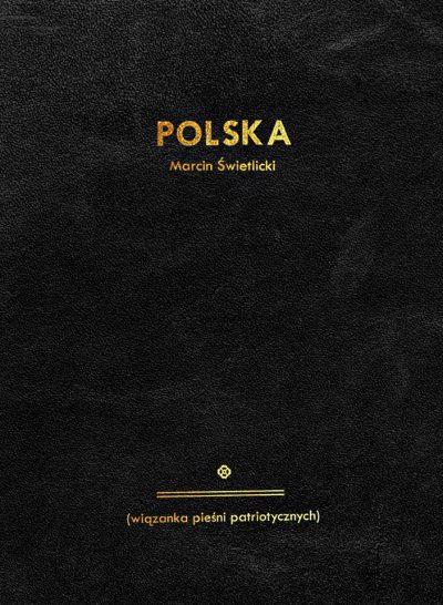 Marcin Świetlicki Polska (wiązanka pieśni patriotycznych)