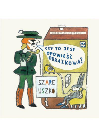 Szare uszko, legendarny komiks Mieczysława Piotrowskiego