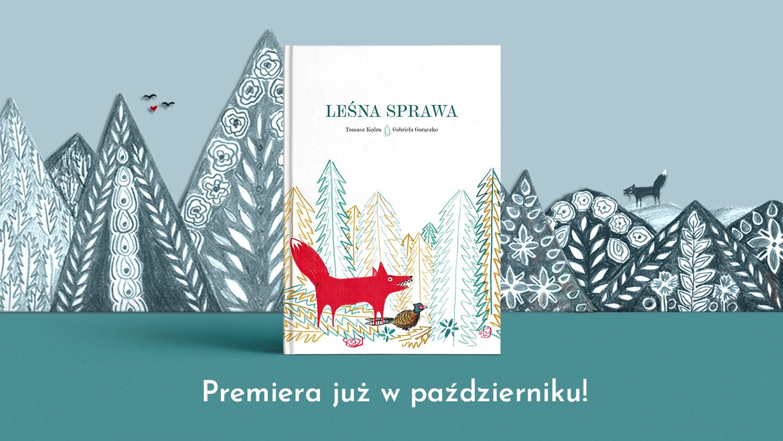 Leśna sprawa - Tomasz Kędra i Gabriela Gorączko