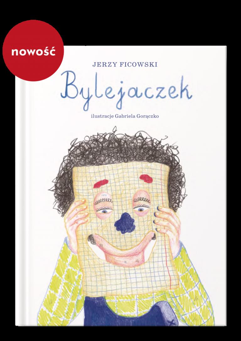 Tytuł: Bylejaczek, autor: Jerzy Ficowski, ilustracje: Gabriela Gorączko, Wydawnictwo Wolno 2021