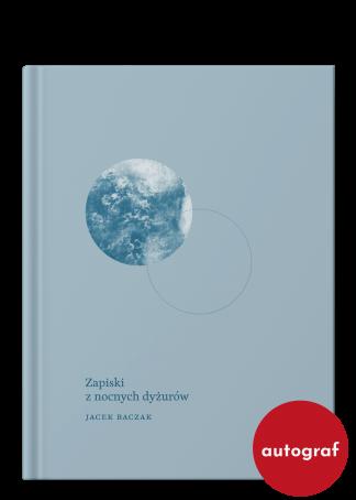 Jacek Baczak – prozaik, pracownik socjalny, autor książki Zapiski z nocnych dyżurów. Z autografem autora!